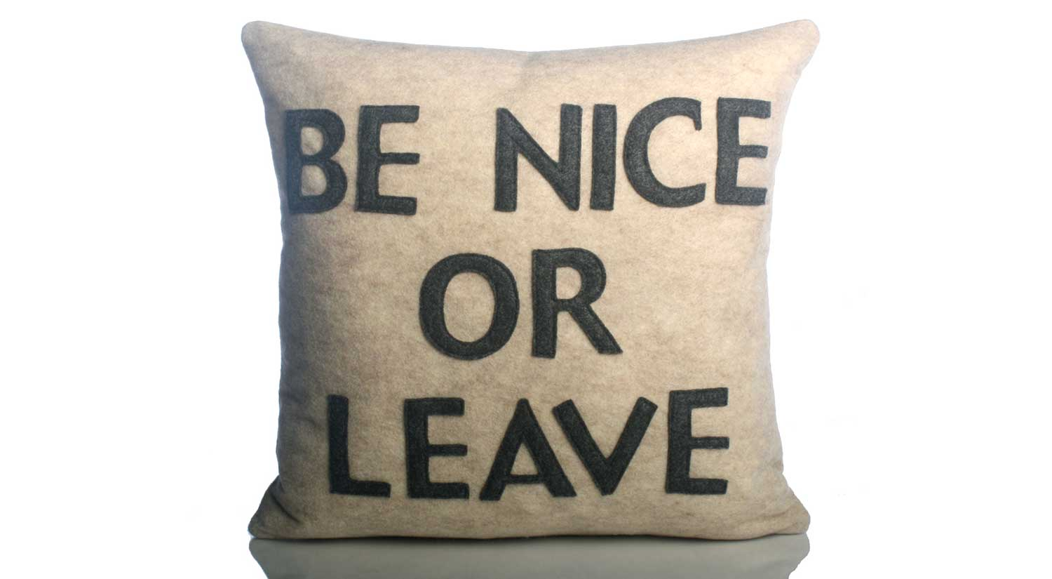 Be Nice or Leave Pillow