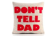 Don't Tell Dad Pillow