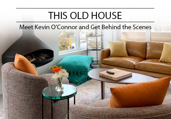 Behind The Scenes This Old House Circle Furniture Blog